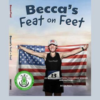 EP. 19: 2x World Marathon Challenge Champion & Author/Becca Pizzi