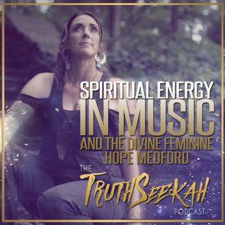 Hope Medford   Spiritual Energy In Music   The Divine Feminine