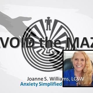 Avoid the Maze_Joanne Williams_Anxiety Simplified 9_27_21 Podmatch