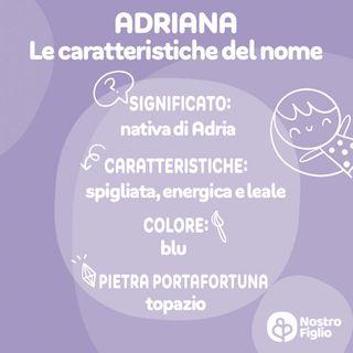 Adriana nome per bambina, significato, origine e onomastico