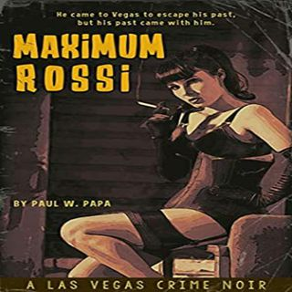 Paul Papa - Maximum Rossi: A Las Vegas Crime Noir (Massimo Rossi Book 1)