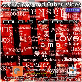 Addictions and Other Vices 340 - Colour Me Friday