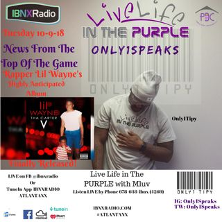 Only1Speaks Segment 10-9-18 with Only1Tipy