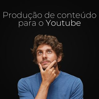 Ep. 58 - Como funciona o algoritmo do Youtube