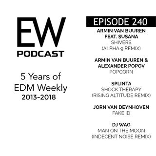 EDM Weekly Episode 240