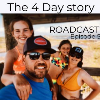 Episode 50 - ROADCAST The 4 day story