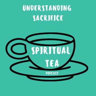 028 Understanding Sacrifice