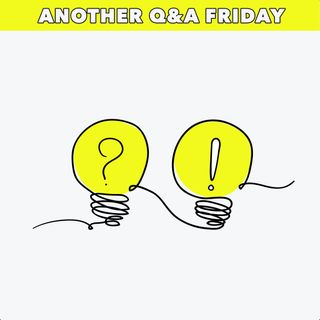 Another Q&A Friday