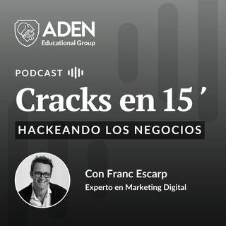 E02: Hackeando los Negocios con Franc Escarp