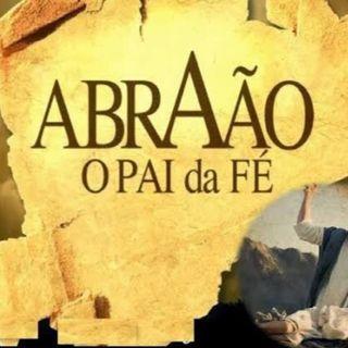EPISÓDIO 38 A FÉ DE ABRÃAO