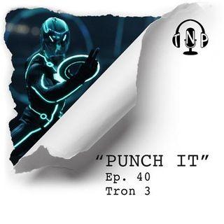 Punch It 40 - Tron 3