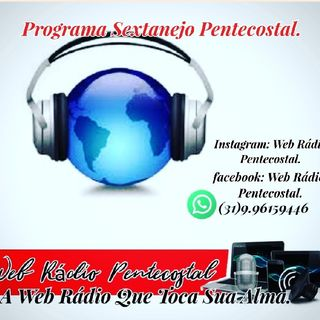 Web Rádio Pentecostal. Episódio Sextanejo Pentecostal.
