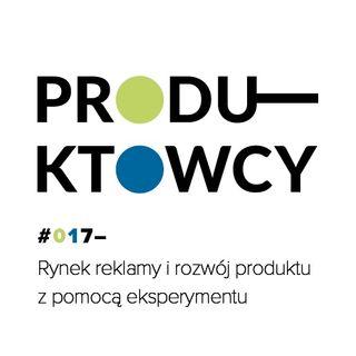 017 – Rynek reklamy i rozwój produktu z pomocą eksperymentu
