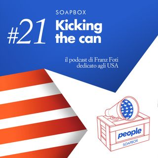 Soapbox #21 Kicking the can