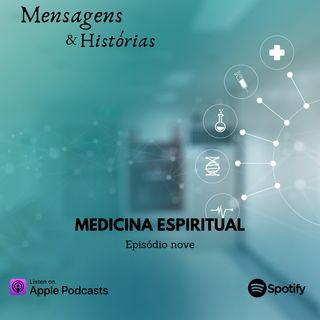 Episodio nove - Medicina espiritual