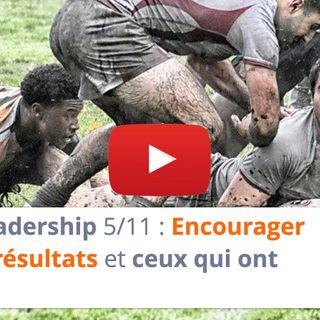 #159 - Leadership 5-11 : Encourager les bons résultats et ceux qui ont essayé !