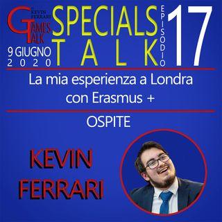 """Episodio #17 - Specialstalk - """"La mia esperienza a Londra con Erasmus+"""" con Kevin Ferrari"""