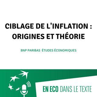#01 - Ciblage de l'inflation : origines et théorie