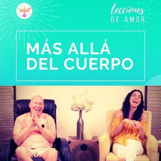 Lecciones de Amor- MÁS ALLÁ DEL CUERPO con David Hoffmeister / Lessons of Love - BEYOND THE BODY