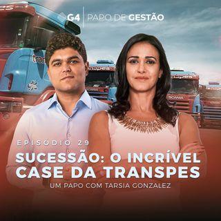#029 - Sucessão: o incrível case da Transpes com Tarsia Gonzalez