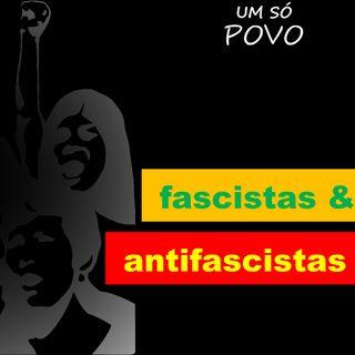 PODCAST_5_Entre fascistas e antifascistas
