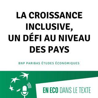 #02 - La croissance inclusive, un défi au niveau des pays