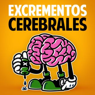 Excrementos Cerebrales
