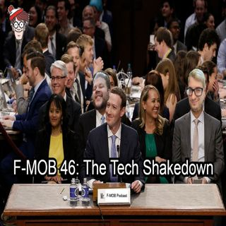F-MOB 46: The Tech Shakedown
