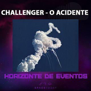 Horizonte de Eventos - Episódio 21 - Challenger - O Acidente