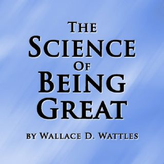 Episode 21 - The Science of Being Great by Wallace D. Wattles - Introduction LiveReading