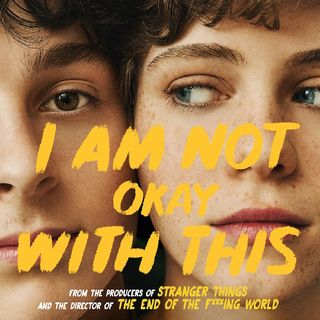 TV Series Review: I Am Not Okay With This