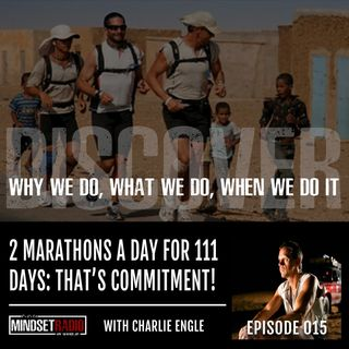 Two marathons a day for 111 days... Now that takes commitment! With Charlie Engle