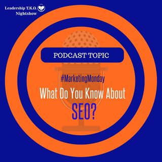What Do You Know About SEO?   Lakeisha McKnight