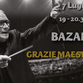 Bazar XIX Puntata - 07/07/2020 - Grazie Maestro
