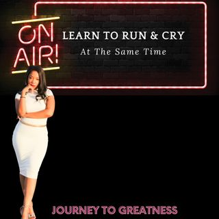 Learn to Cry and Run at the same time