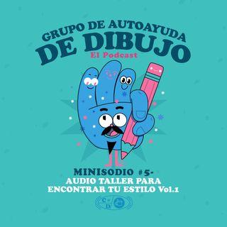 MINIsodio 05 - Audio taller para encontrar tu estilo Vol.1