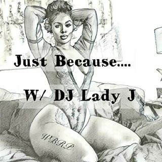WBRP...Just Because... W/ DJ Lady J ..   #OldSchool #Dance