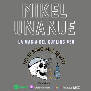 #38 Mikel Unanue | El curling y su magia