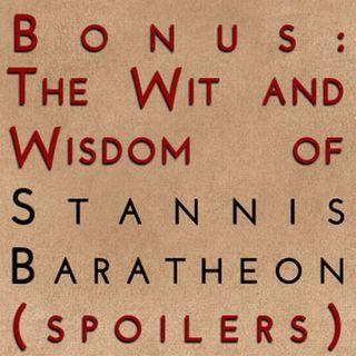 The Wit & Wisdom of Stannis Baratheon (spoilers)