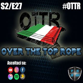Over The Top Rope S2E27: IL POETA DEL DOLORE