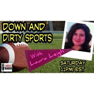 Down and Dirty Sports with Laura Leigh - 9/5/2015