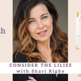 1979 My Strength Is My Story with Shari Rigby, Consider the Lilies