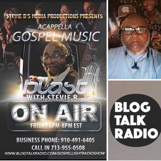 Stevie B's Acappella Gospel Music Blast - (Episode 89)