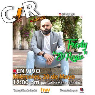Fredy El Regio en Vivo en ChaMaRock Radio Programa #19