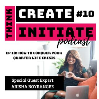 009 How To Conquer Your Quarter Life Crisis with Guest Expert Arisha Boyrangee