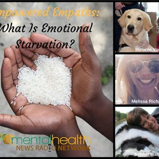Empowered Empaths: What Is Emotional Starvation?