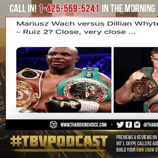 ☎️Dillian Whyte vs Mariusz Wach in Saudi-Arabia on Ruiz Jr. vs Joshua Card❓Hate it or Love it❓