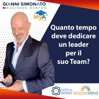 #44 Come diventare un Leader: quanto tempo deve dedicare al suo Team?  (Gianni Simonato)