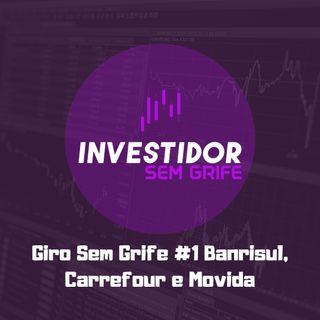Giro Sem Grife #1 Banrisul, Carrefour e Movida