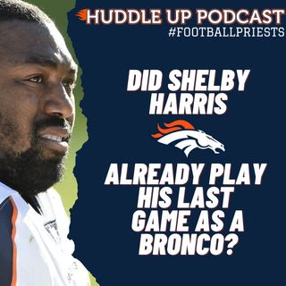 HU #599: Mailbag | Has Shelby Harris Played his Last Game as a Bronco?
